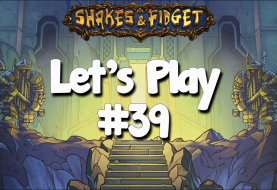 Let's Play Shakes & Fidget #39