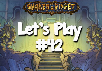 Let's Play Shakes & Fidget #42
