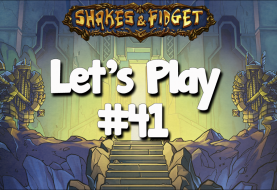 Let's Play Shakes & Fidget #41