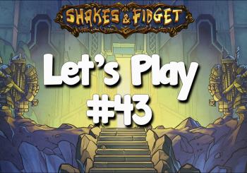 Let's Play Shakes & Fidget #43