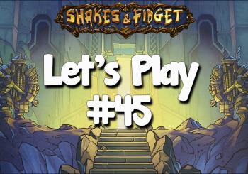 Let's Play Shakes & Fidget #45