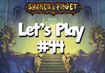 Let's Play Shakes & Fidget #44