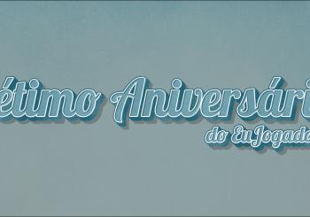 Sétimo Aniversário do EuJogador