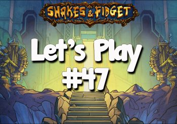 Let's Play Shakes & Fidget #47