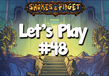 Let's Play Shakes & Fidget #48