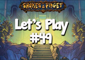 Let's Play Shakes & Fidget #49
