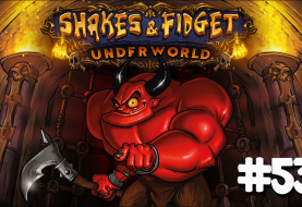 Let's Play Shakes & Fidget #53 - Underwold