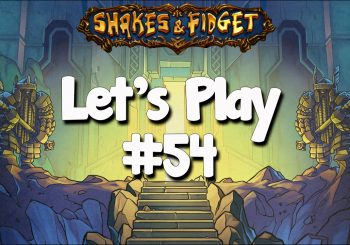 Let's Play Shakes & Fidget #54