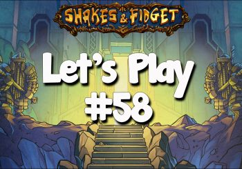 Let's Play Shakes & Fidget #58