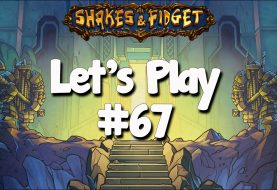 Let's Play Shakes & Fidget #67