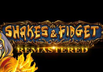Conheçam Shakes & Fidget Remastered!