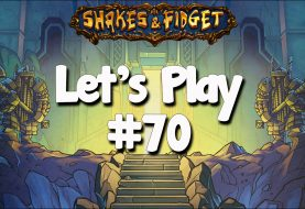 Let's Play Shakes & Fidget #70