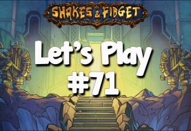 Let's Play Shakes & Fidget #71