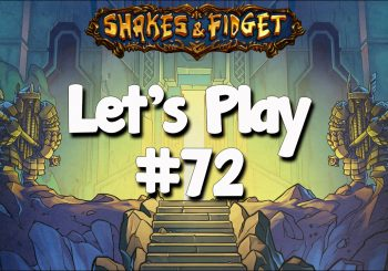 Let's Play Shakes & Fidget #72
