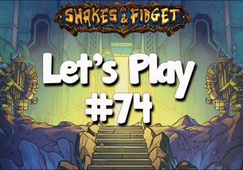 Let's Play Shakes & Fidget #74