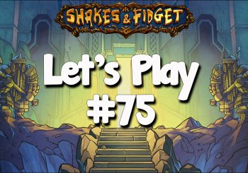 Let's Play Shakes & Fidget #75