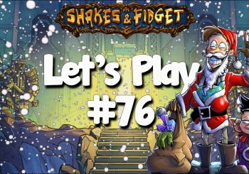 Let's Play Shakes & Fidget #76 - Christmas Update