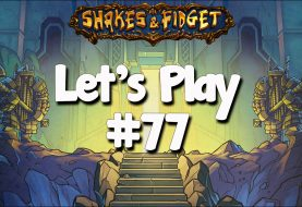 Let's Play Shakes & Fidget #77