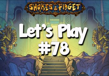 Let's Play Shakes & Fidget #78