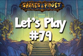 Let's Play Shakes & Fidget #79