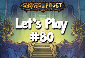 Let's Play Shakes & Fidget #80
