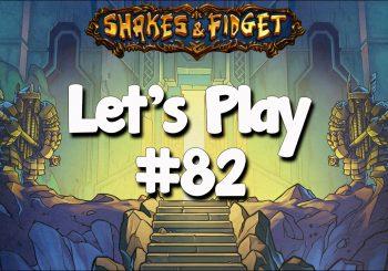 Let's Play Shakes & Fidget #82