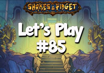 Let's Play Shakes & Fidget #85