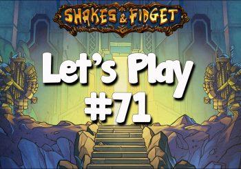 Let's Play Shakes & Fidget #71