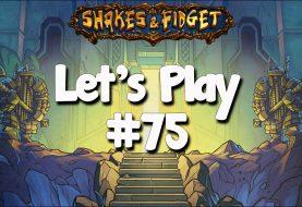 Let's Play Shakes & Fidget #75
