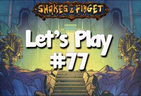 Let's Play Shakes & Fidget #77