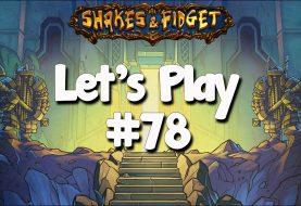 Let's Play Shakes & Fidget #78
