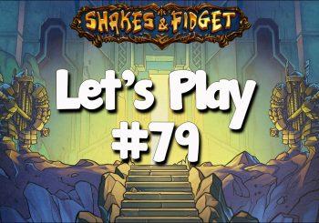 Let's Play Shakes & Fidget #79