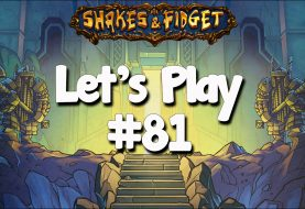 Let's Play Shakes & Fidget #81