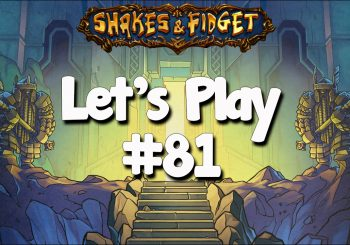 Let's Play Shakes & Fidget #81