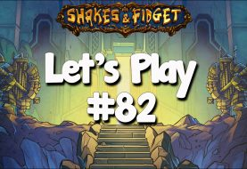 Let's Play Shakes & Fidget #82