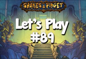 Let's Play Shakes & Fidget #89