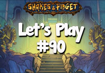 Let's Play Shakes & Fidget #90