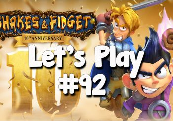 Let's Play Shakes & Fidget #92 - 10.º Aniversário