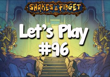 Let's Play Shakes & Fidget #96