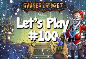 Let's Play Shakes & Fidget #100