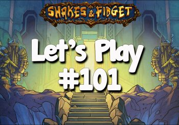 Let's Play Shakes & Fidget #101