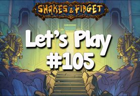 Let's Play Shakes & Fidget #105