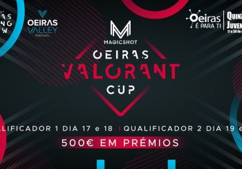 Arranca hoje a MagicShot Oeiras Valorant Cup